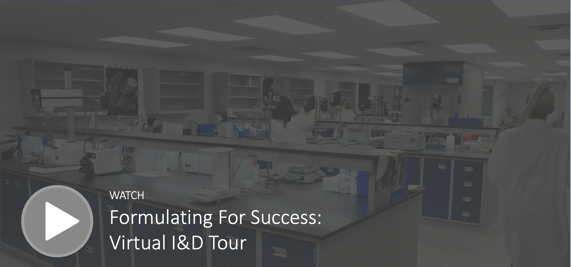 Formulating for Success - Virtual I&D Tour